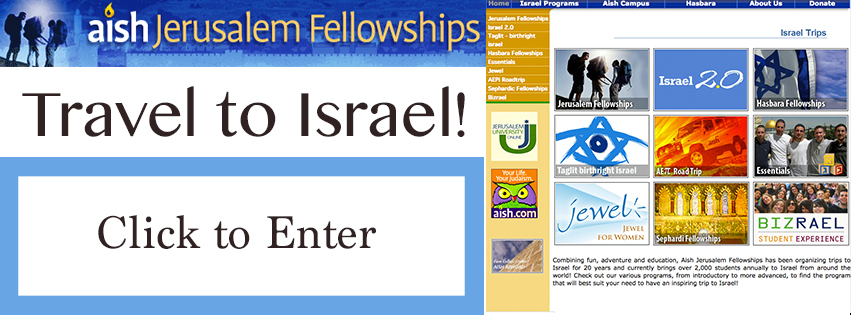 Combining fun, adventure and education, Aish Jerusalem Fellowships has been organizing trips to Israel for 20 years and currently brings over 2,000 students